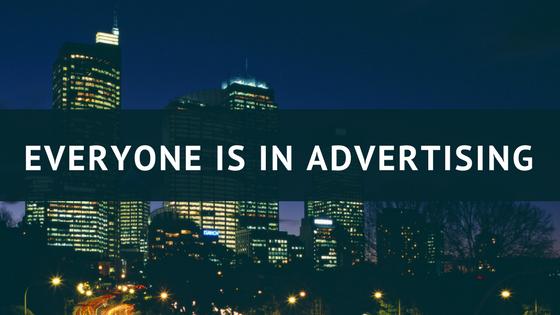 everyone is in advertising
